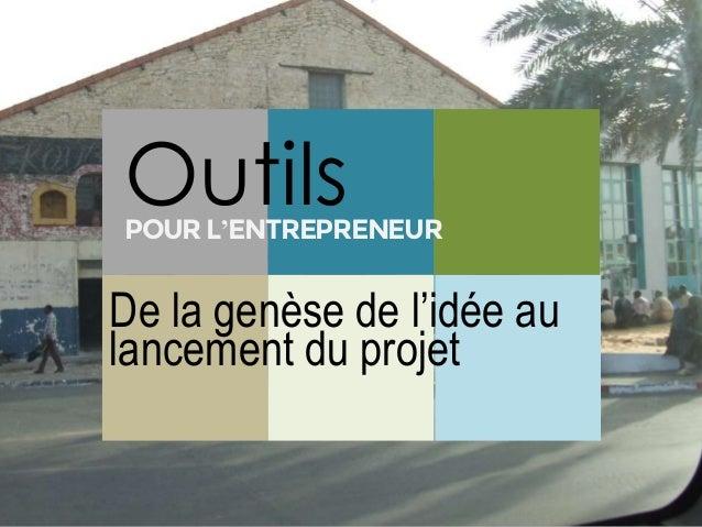 De la genèse de l'idée au lancement du projet OutilsPOUR L'ENTREPRENEUR