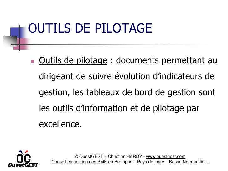  Outils de pilotage : documents permettant au dirigeant de suivre évolution d'indicateurs de gestion, les tableaux de bor...