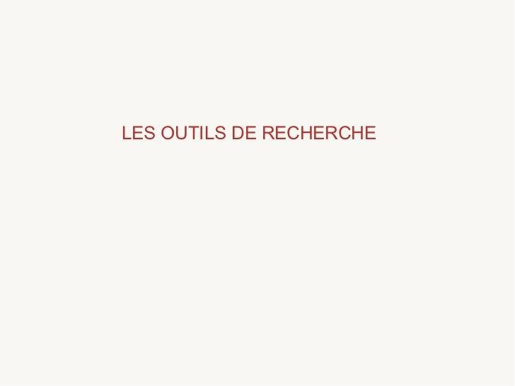 LES OUTILS DE RECHERCHE