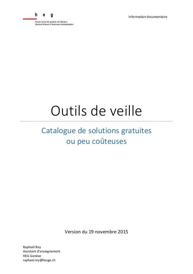 Raphaël Rey Assistant d'enseignement HEG Genève raphael.rey@hesge.ch Information documentaire Outils de veille Catalogue d...