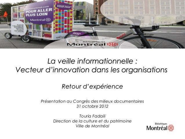 La veille informationnelle :Vecteur d'innovation dans les organisations                Retour d'expérience       Présentat...
