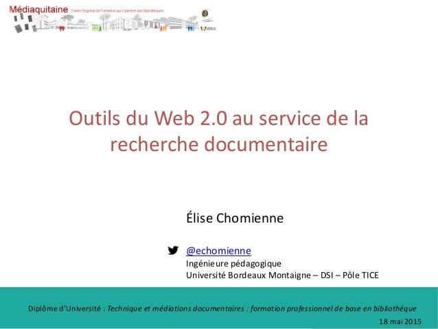 Outils du Web 2.0 au service de la recherche documentaire Diplôme d'Université : Technique et médiations documentaires : f...