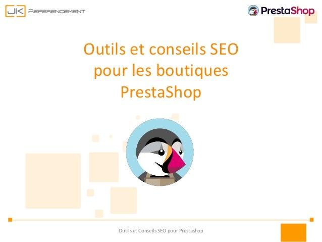 Outils et conseils SEO pour les boutiques PrestaShop Outils et Conseils SEO pour Prestashop