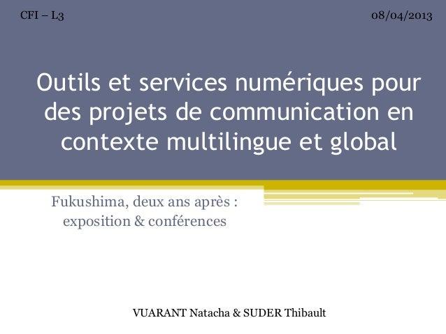 CFI – L3                                           08/04/2013  Outils et services numériques pour  des projets de communic...