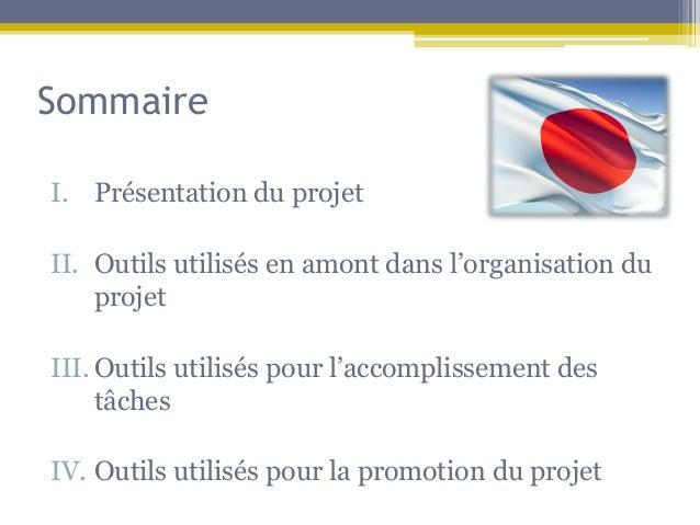 SommaireI. Présentation du projetII. Outils utilisés en amont dans l'organisation du    projetIII. Outils utilisés pour l'...