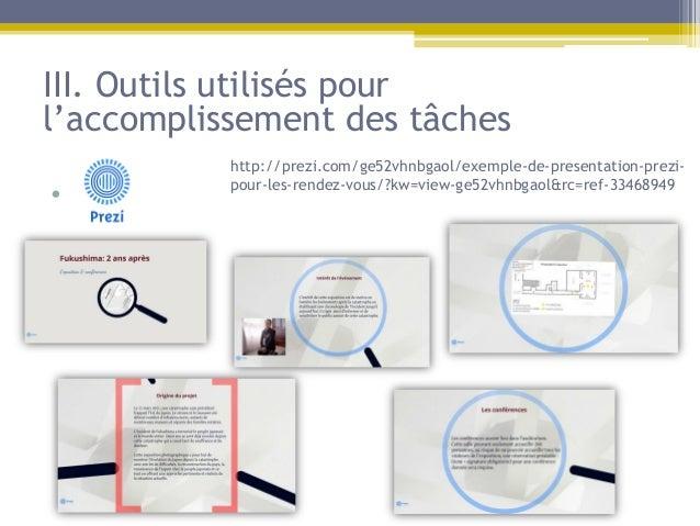 III. Outils utilisés pourl'accomplissement des tâches           http://prezi.com/ge52vhnbgaol/exemple-de-presentation-prez...