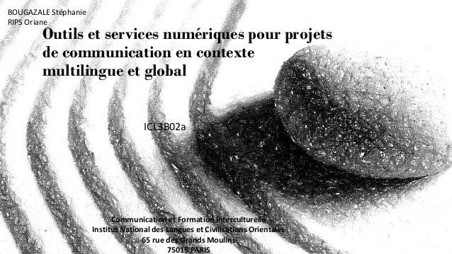 BOUGAZALE StéphanieRIPS Oriane        Outils et services numériques pour projets        de communication en contexte      ...