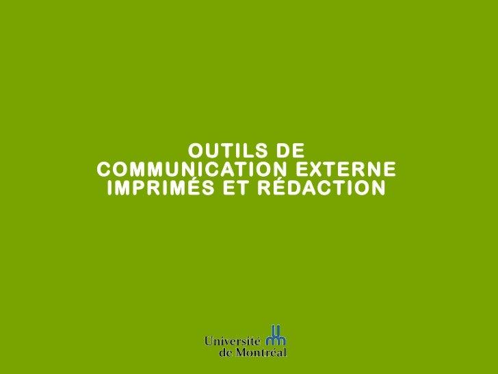 OUTILS DE COMMUNICATION EXTERNE IMPRIMÉS ET RÉDACTION