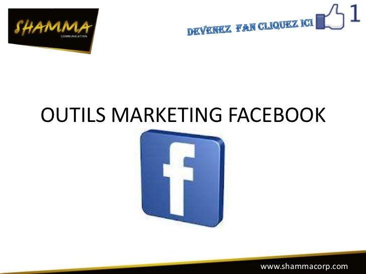 OUTILS MARKETING FACEBOOK                   www.shammacorp.com