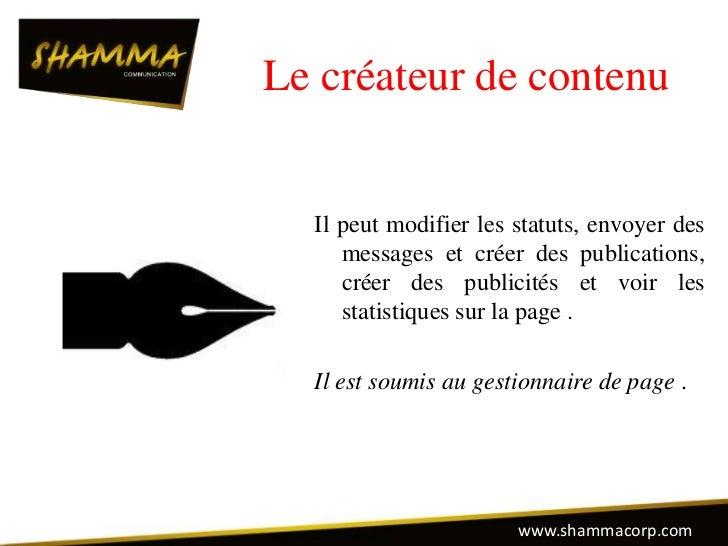 Le créateur de contenu  Il peut modifier les statuts, envoyer des     messages et créer des publications,     créer des pu...