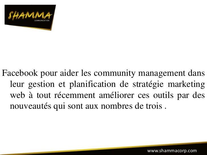 Facebook pour aider les community management dans  leur gestion et planification de stratégie marketing  web à tout récemm...