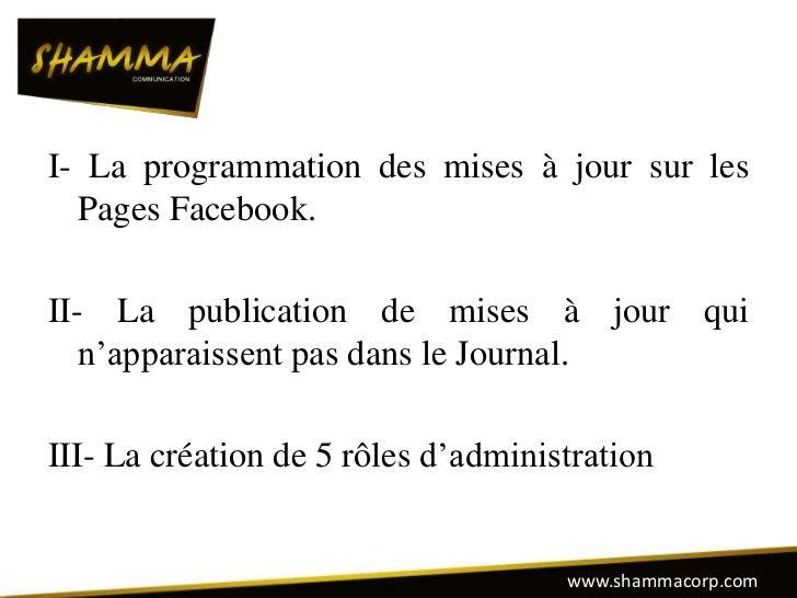 I- La programmation des mises à jour sur les  Pages Facebook.II- La publication de mises à jour qui   n'apparaissent pas d...