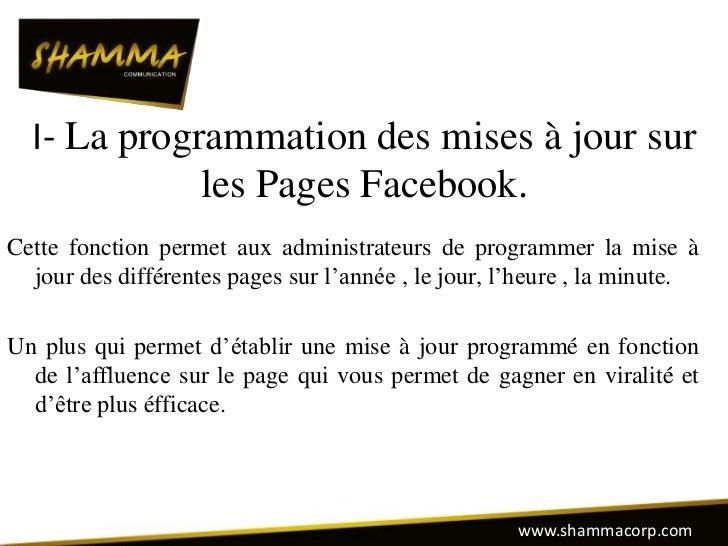 I- La programmation des mises à jour sur             les Pages Facebook.Cette fonction permet aux administrateurs de progr...
