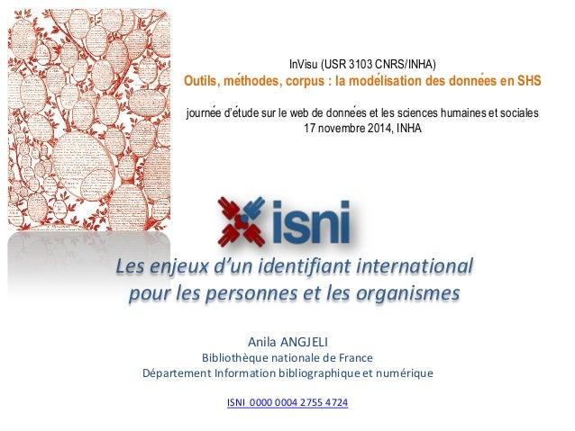 Les enjeux d'un identifiant international  pour les personnes et les organismes  Anila ANGJELI  Bibliothèque nationale de ...
