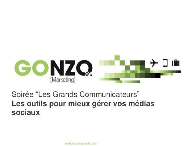 """Les Grands Communicateurs TELUQPar @gonzogonzo www.fredericgonzalo.com #GCOMMS Soirée """"Les Grands Communicateurs"""" Les outi..."""