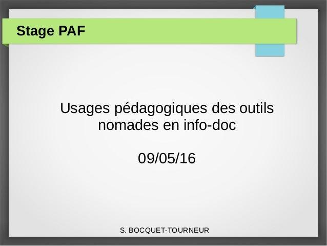 Stage PAF Usages pédagogiques des outils nomades en info-doc 09/05/16 S. BOCQUET-TOURNEUR