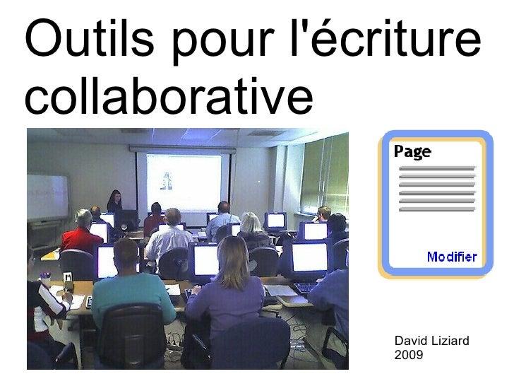 Outils pour l'écriture collaborative David Liziard  2009