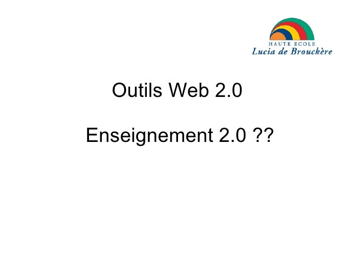 Outils Web 2.0  Enseignement 2.0 ??