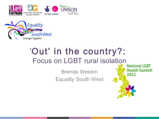 'Out' in the country?:  Focus on LGBT rural isolation Brenda Weston Equality South West