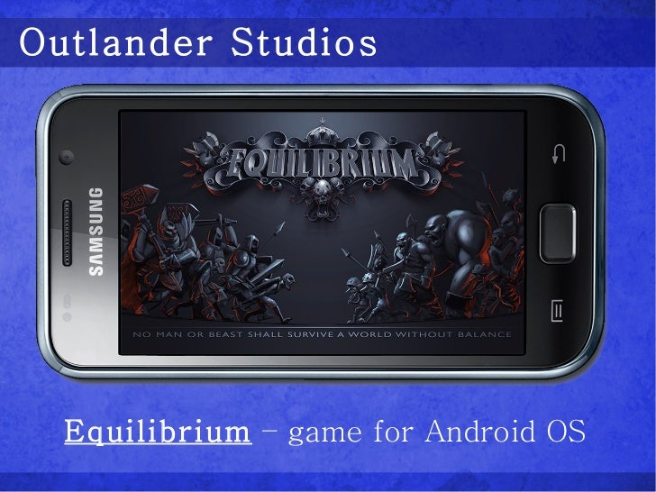 Outlander Studios Equilibrium  – game for Android OS