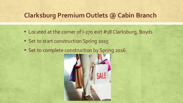 Beautiful Clarksburg Premium Outlets @CABIN BRANCH; 2.