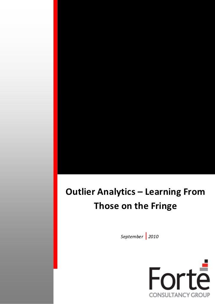 Outlier Analytics – Learning From       Those on the Fringe             September    2010