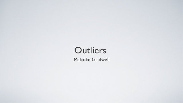 OutliersMalcolm Gladwell
