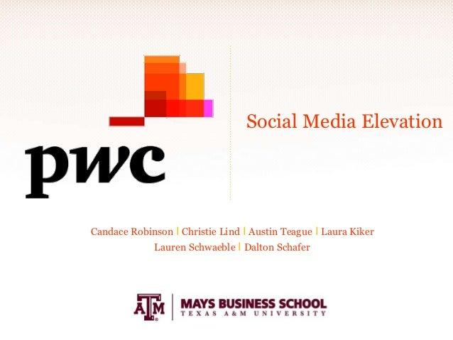 Social Media Elevation  Candace Robinson I Christie Lind I Austin Teague I Laura Kiker  Lauren Schwaeble I Dalton Schafer