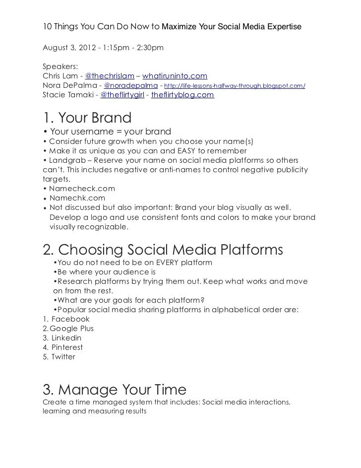 10 Things You Can Do Now to Maximize Your Social Media ExpertiseAugust 3, 2012 - 1:15pm - 2:30pmSpeakers:Chris Lam - @thec...
