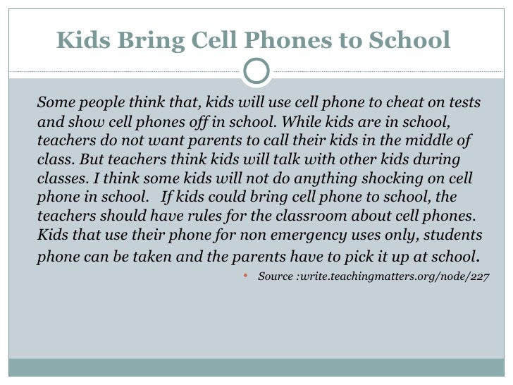 ban on cell phones in educational Homepage writing samples academic writing samples essay samples persuasive essay samples should cell phones be should cell phones be banned in schools today, almost any parent can use a and/or games interfere with the educational process by distracting teachers and.