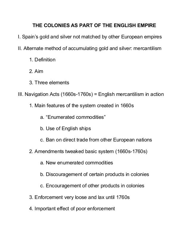 THE COLONIES AS PART OF THE ENGLISH EMPIRE I. Spain's gold and silver not matched by other European empires II. Alternate ...
