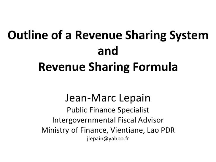 Outline of a Revenue Sharing System                and      Revenue Sharing Formula            Jean-Marc Lepain           ...
