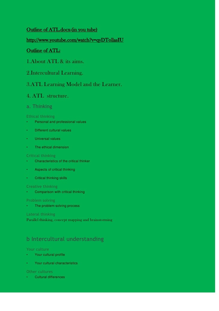 Outline of ATL:<br />1. About ATL & its aims.<br />2. Intercultural Learning.<br />3. ATL Learning Model and the Learner.<...
