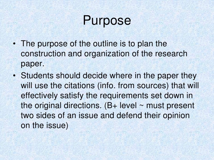 purpose of an outline for a research paper How to write a science fair project research paper includes key areas for research and sample papers the purpose of your research paper is to give you the.