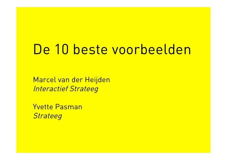 De 10 beste voorbeelden Marcel van der Heijden Interactief Strateeg  Yvette Pasman Strateeg
