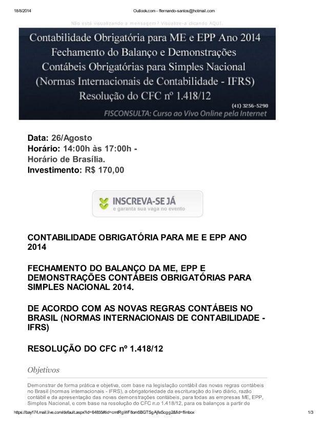 18/8/2014 Outlookcom - ffernando-santos@hotmail. com  Contabilidade Obrigatória para ME e EÍPP Ano 2014 Fechamento do Bala...