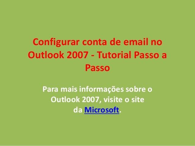Configurar conta de email no Outlook 2007 - Tutorial Passo a Passo Para mais informações sobre o Outlook 2007, visite o si...