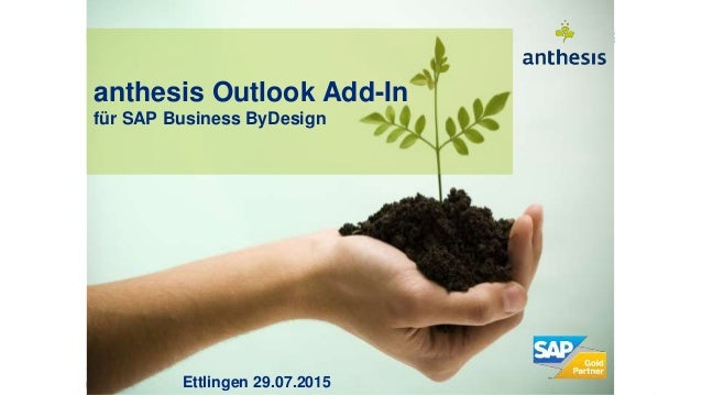 anthesis Outlook Add-In für SAP Business ByDesign Ettlingen 29.07.2015