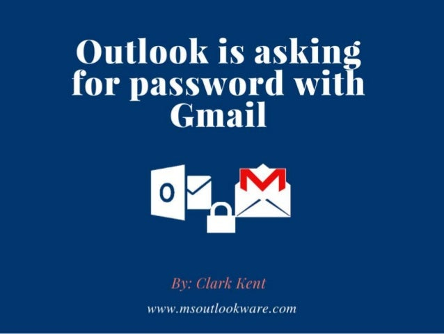 Fixed: Outlook Keeps Asking for Password with Gmail IMAP/POP