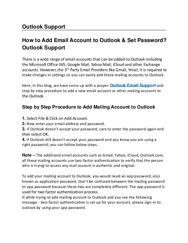 Outlook Support How to Add Email Account to Outlook & Set Password? Outlook Support There is a wide range of email account...