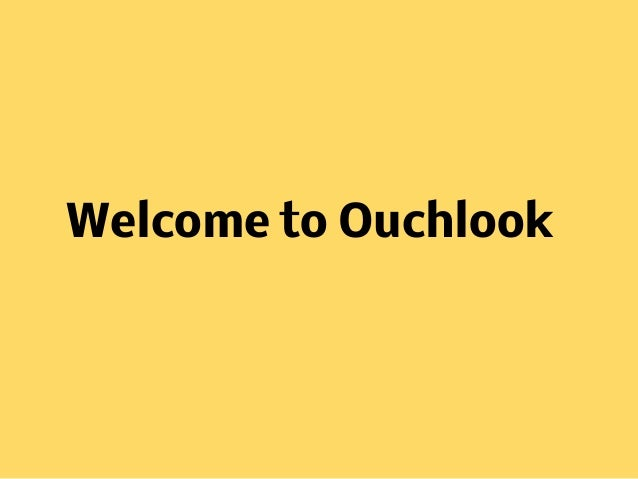 Welcome to Ouchlook