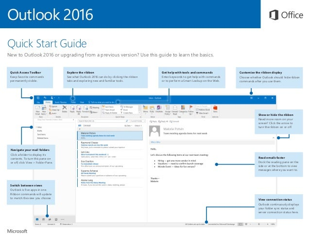 Outlook 2016 Quick Start Guide New to Outlook 2016 or upgrading from a previous version? Use this guide to learn the basic...
