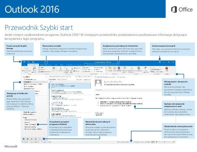 Outlook 2016 Przewodnik Szybki start Jesteś nowym użytkownikiem programu Outlook 2016? W niniejszym przewodniku przedstawi...