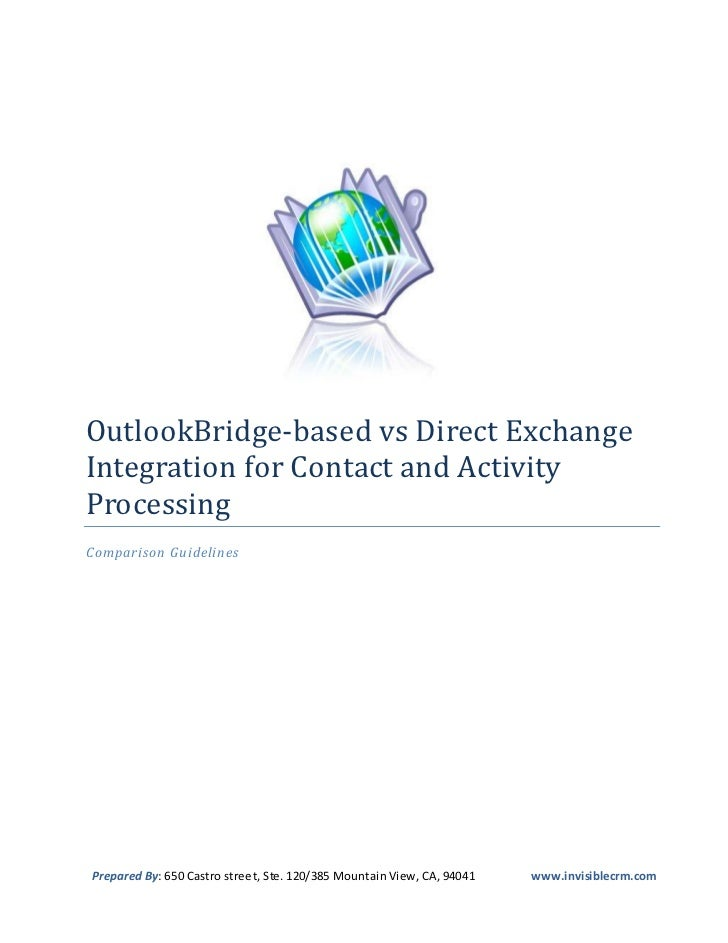 OutlookBridge-based vs Direct ExchangeIntegration for Contact and ActivityProcessingComparison GuidelinesPrepared By: 650 ...