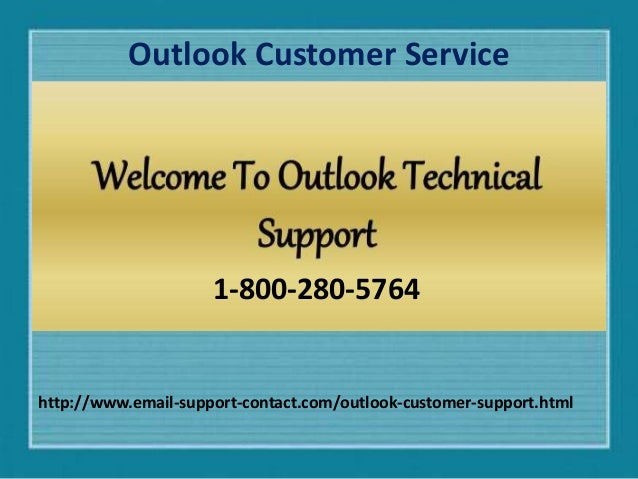 Outlook Customer Service http://www.email-support-contact.com/outlook-customer-support.html 1-800-280-5764