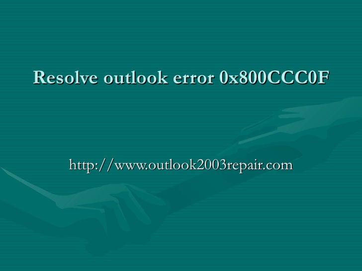 Resolve outlook error 0x800CCC0F   http://www.outlook2003repair.com