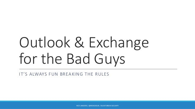 Outlook and Exchange for the bad guys