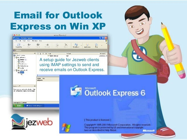 Email for Outlook Express on Win XP A setup guide for Jezweb clients using IMAP settings to send and receive emails on Out...