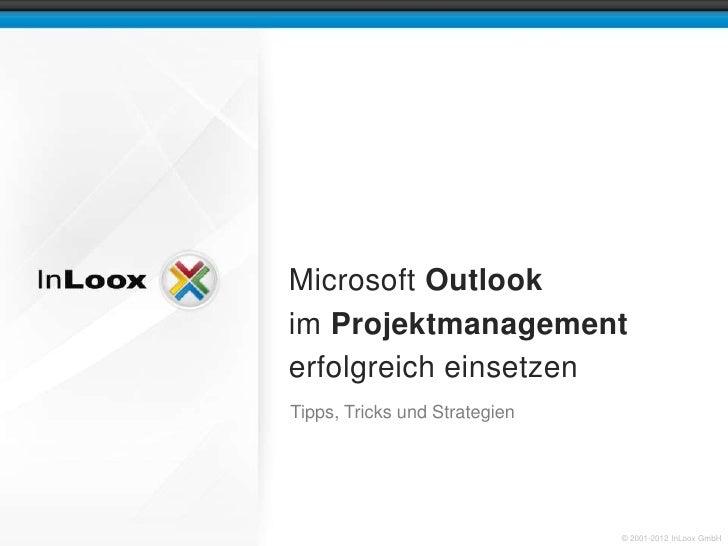 Microsoft Outlookim Projektmanagementerfolgreich einsetzenTipps, Tricks und Strategien                               © 200...