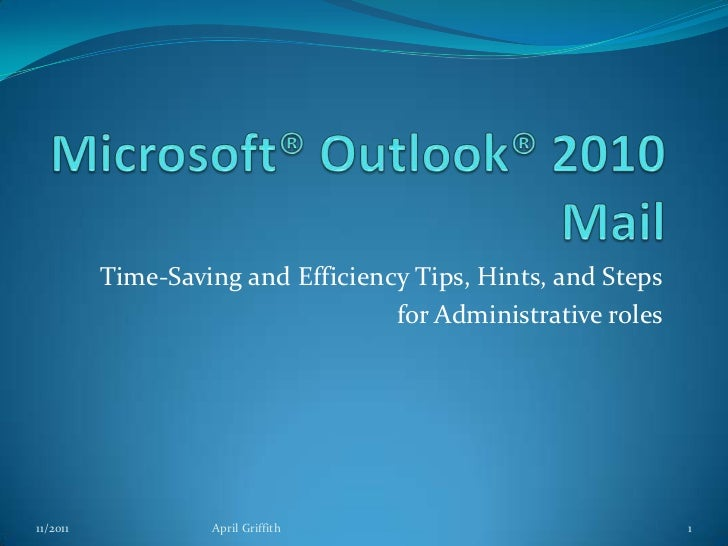 Time-Saving and Efficiency Tips, Hints, and Steps                                   for Administrative roles11/2011       ...